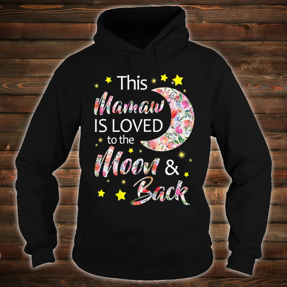 This Mamaw Is Loved To The Moon And Back Shirt hoodie