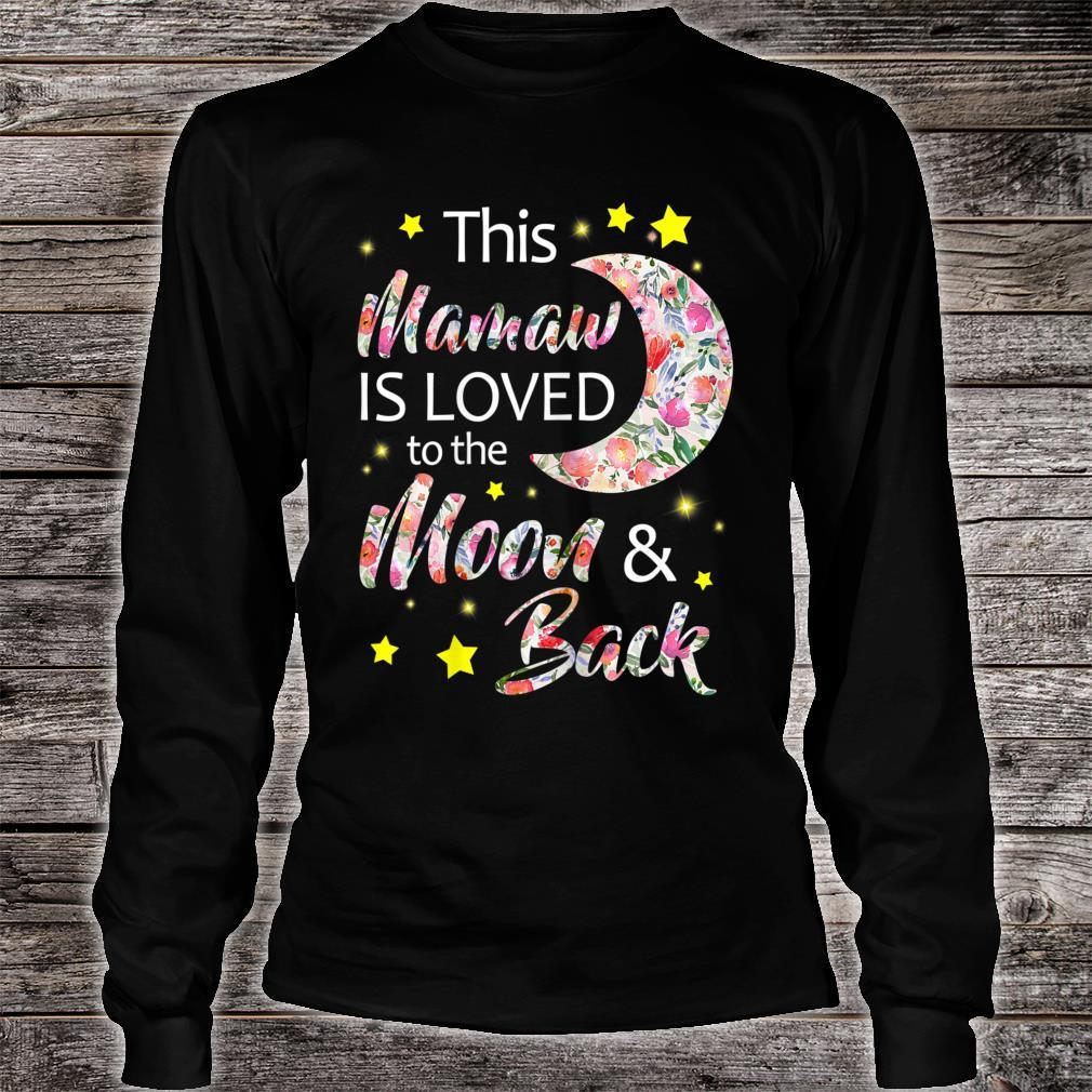 This Mamaw Is Loved To The Moon And Back Shirt long sleeved