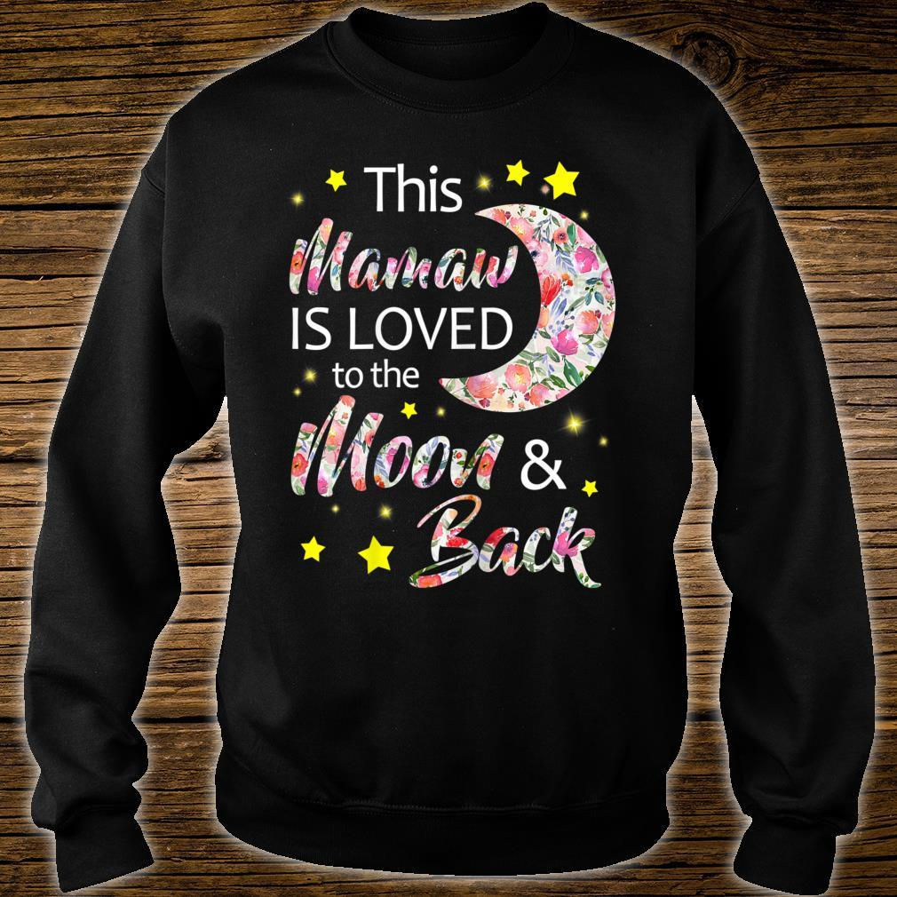This Mamaw Is Loved To The Moon And Back Shirt sweater