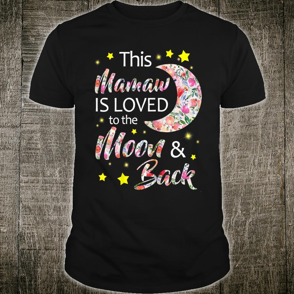 This Mamaw Is Loved To The Moon And Back Shirt