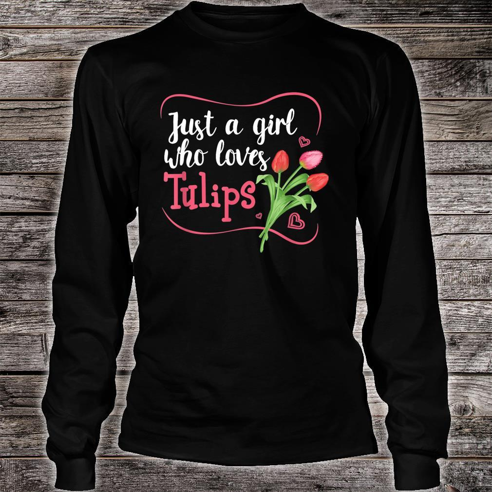 Tulips Flower Gardener Just a Girl Who Loves Tulips Shirt long sleeved