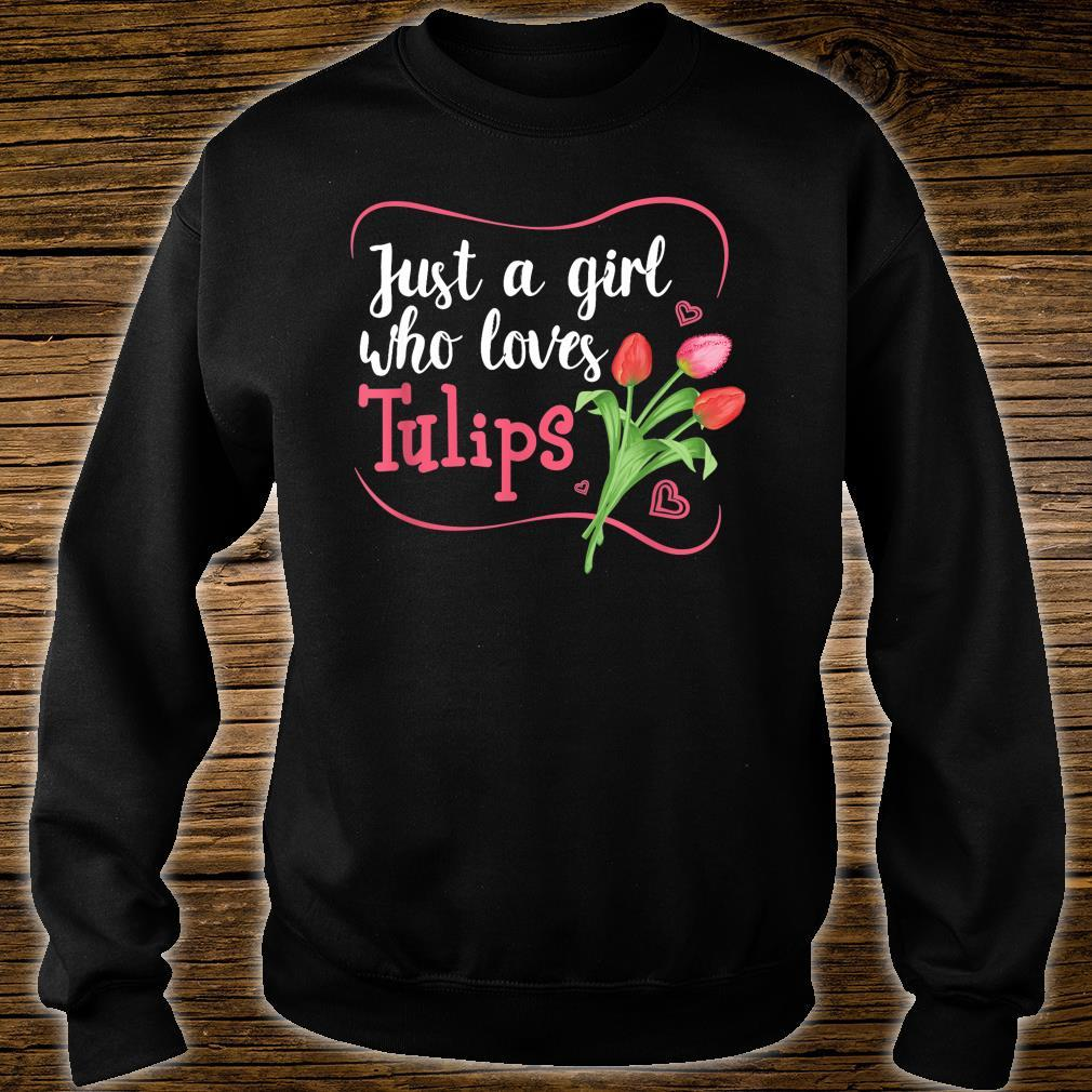 Tulips Flower Gardener Just a Girl Who Loves Tulips Shirt sweater