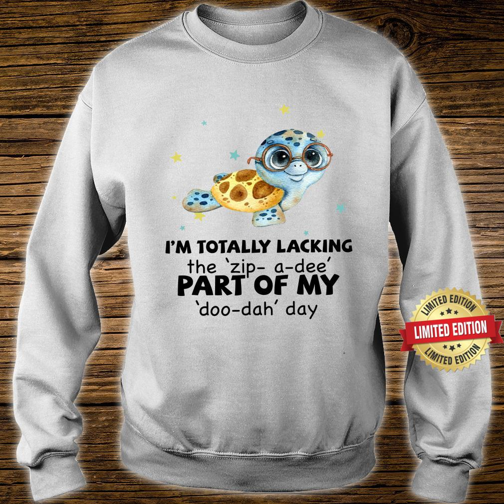Turtle I'm Totally Lacking Shirt sweater