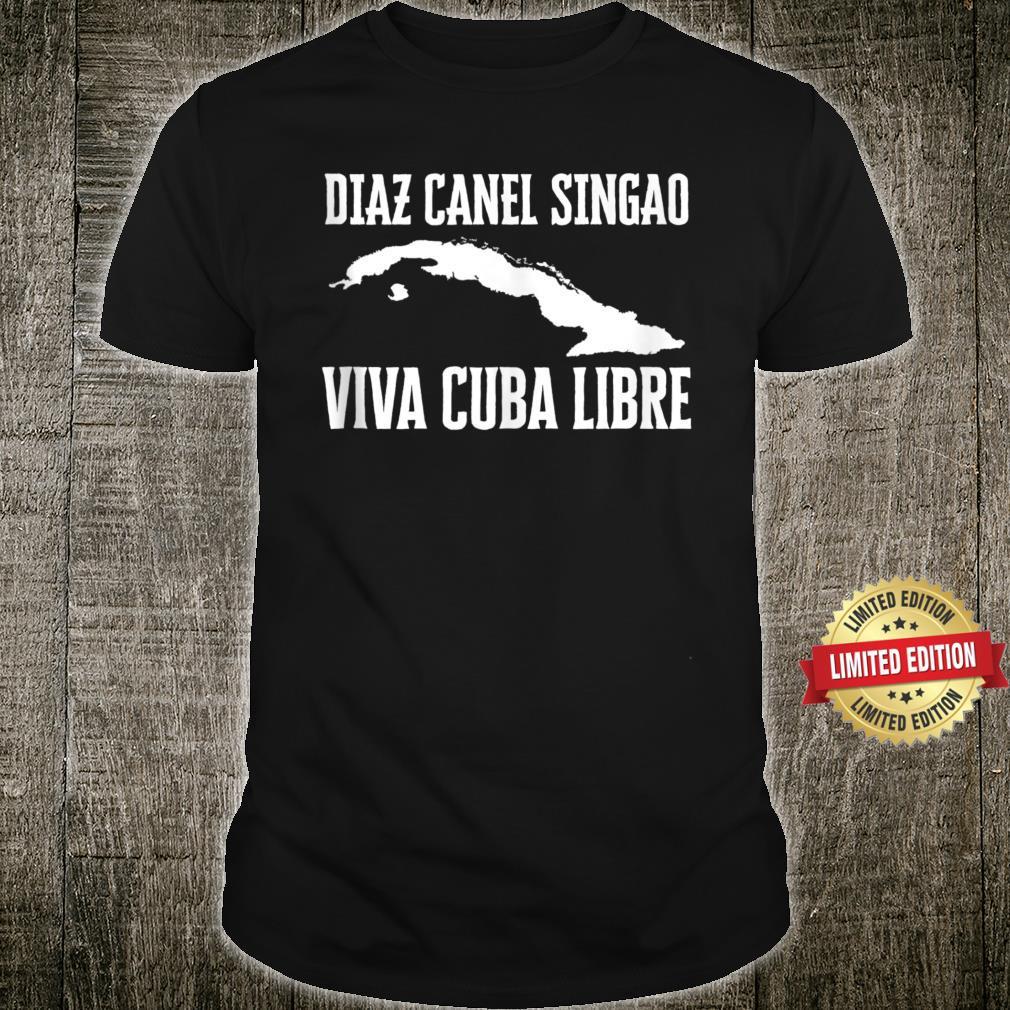 Viva Cuba Libre Diaz Canel Singao Cuba Shirt
