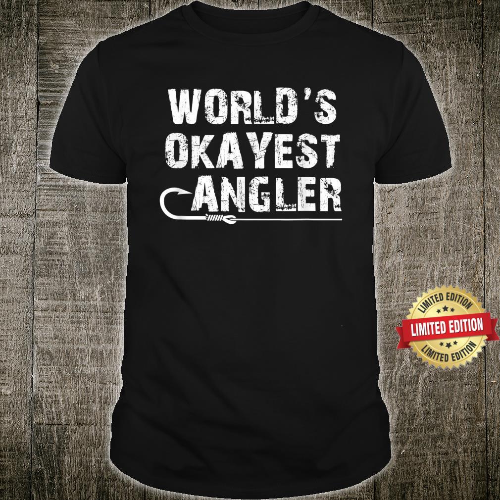 World's Okayest Angler Shirt