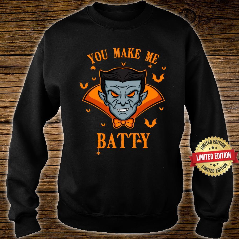 You make me Batty I Vampire Halloween Scary Bloody Horror Shirt sweater