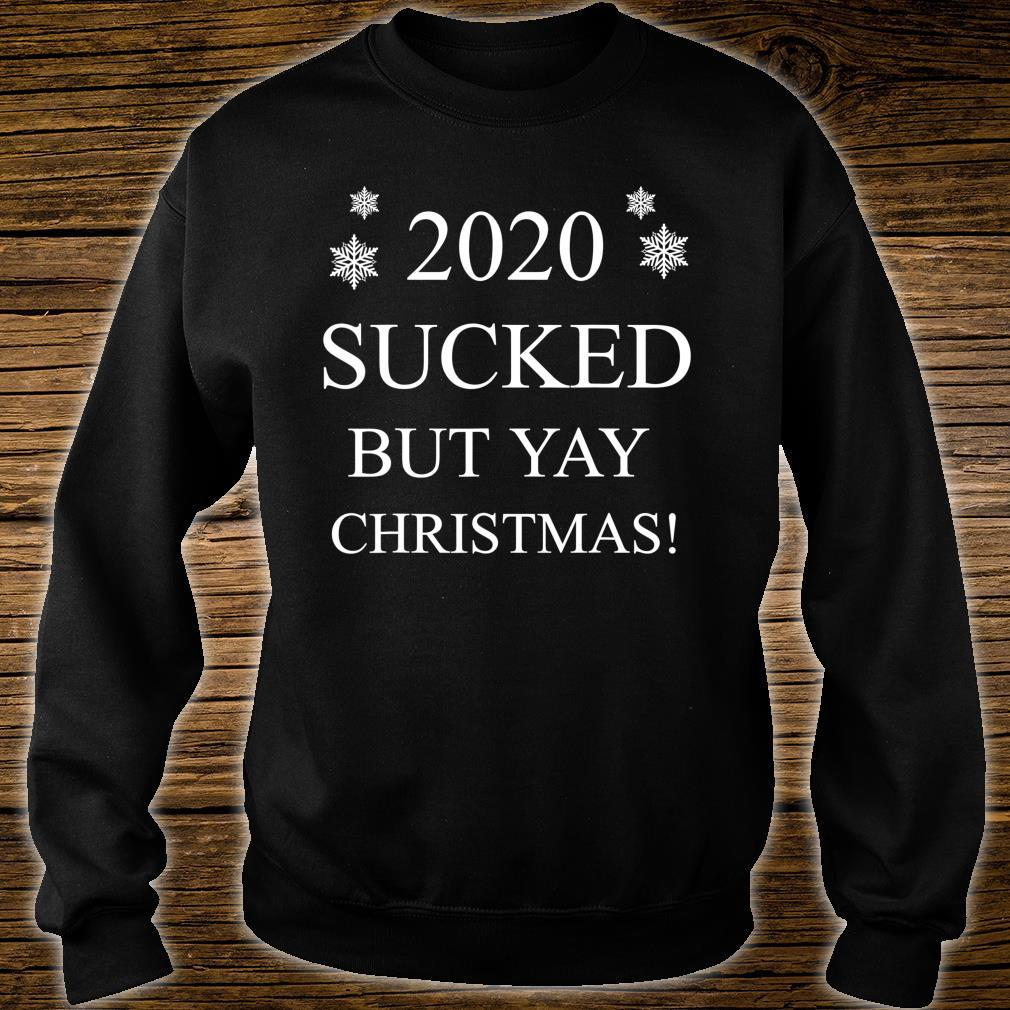2020 Sucked But Yay Christmas Shirt sweater