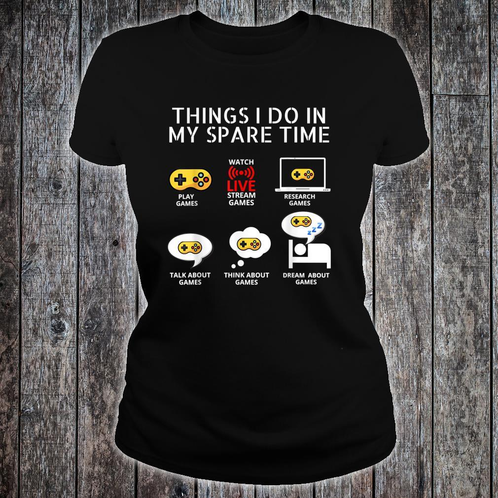 6 Things I Do In My Spare Time, Play Game Video Games Shirt ladies tee