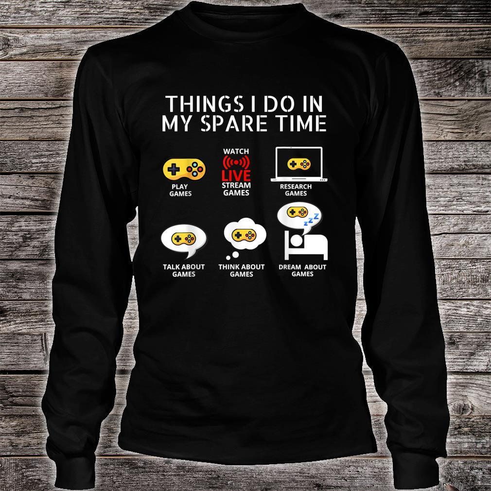 6 Things I Do In My Spare Time, Play Game Video Games Shirt long sleeved