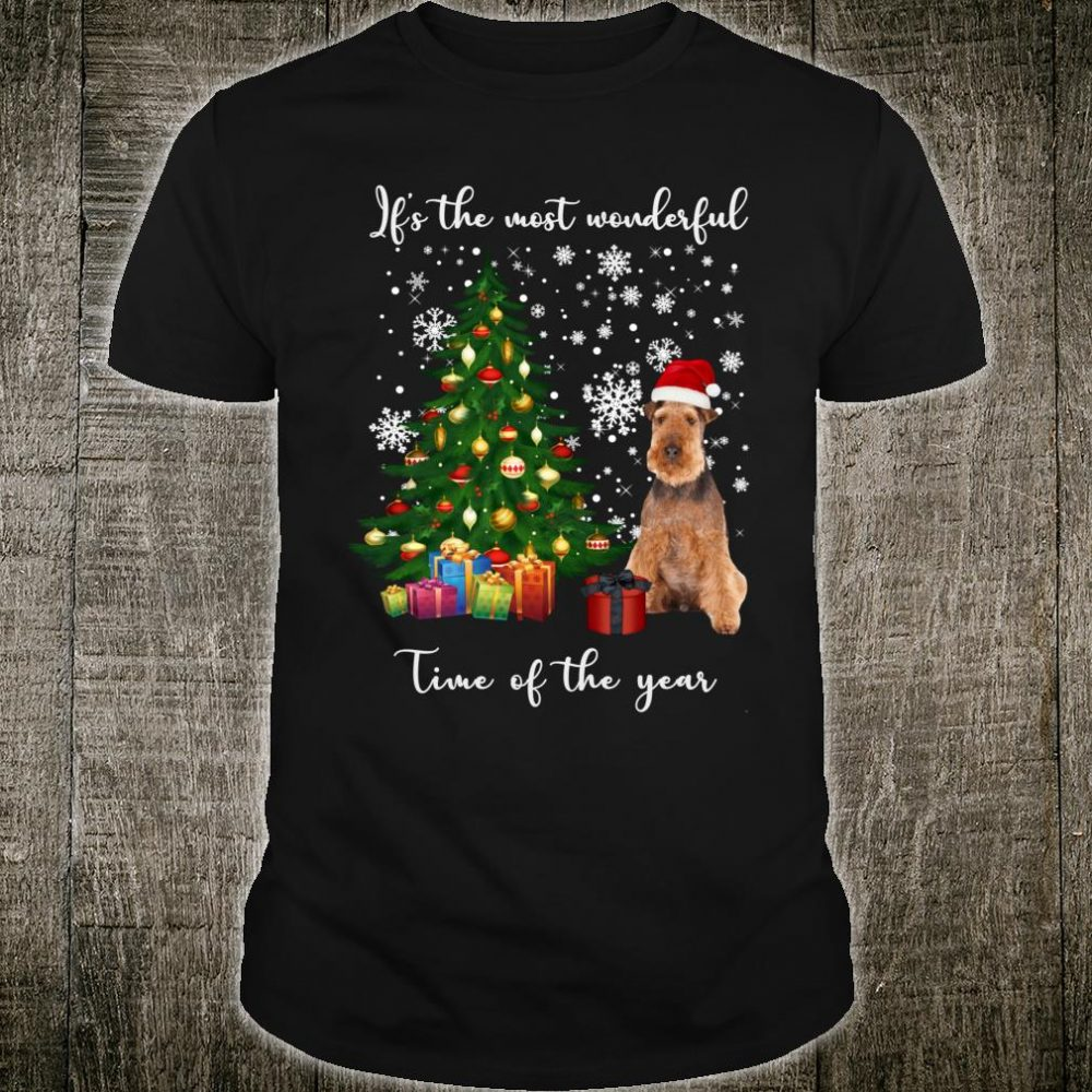 Airedale Terrier Dog It's The Most Wonderful Shirt