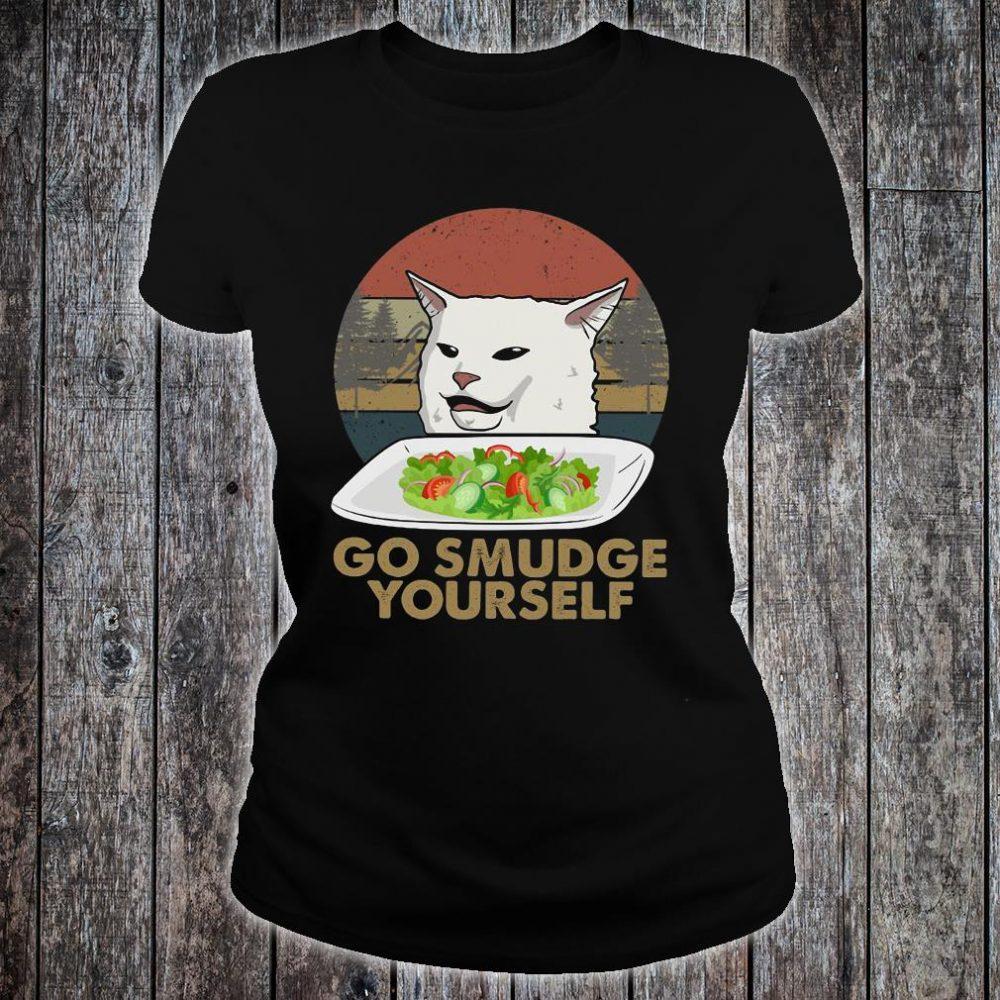 Cat meme yelling go smudge yourself shirt ladies tee