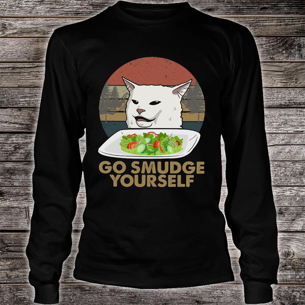 Cat meme yelling go smudge yourself shirt long sleeved