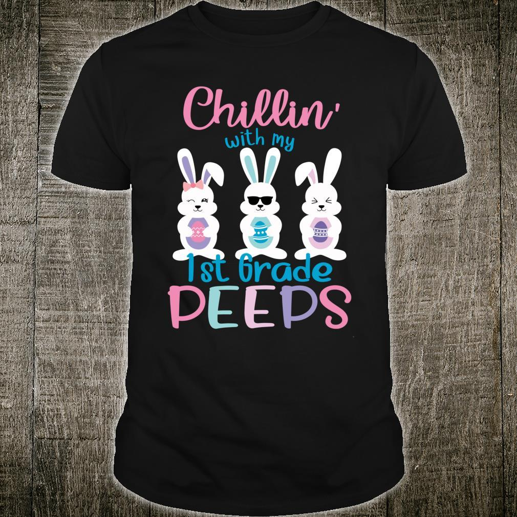 Chillin With My Peeps Easter First Grade Teacher Shirt
