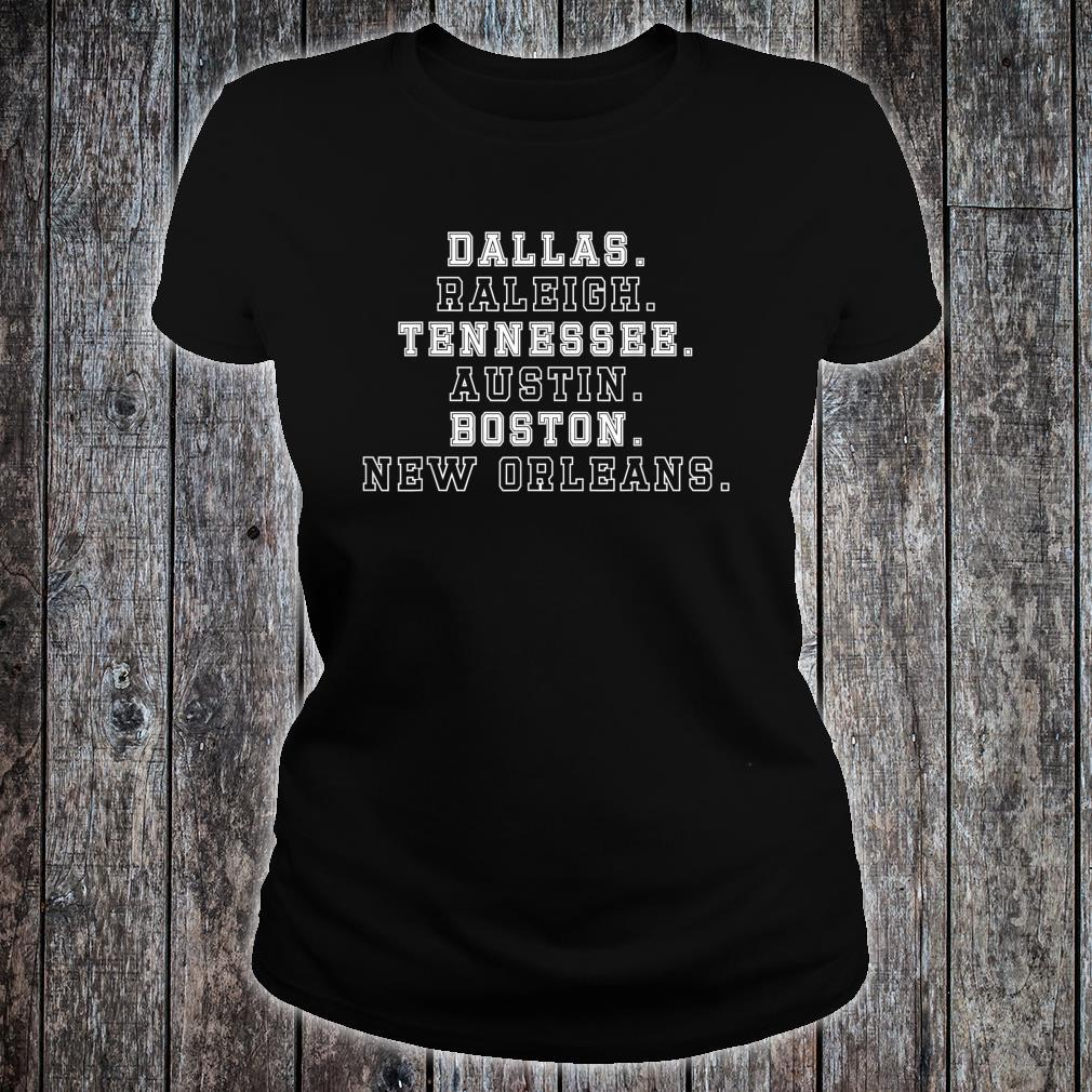Dallas Raleigh Tennessee Austin Boston New Orleans Shirt ladies tee