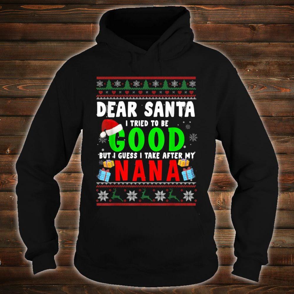 Dear Santa I Tried To Be Good Nana Family Xmas Sweater Shirt hoodie