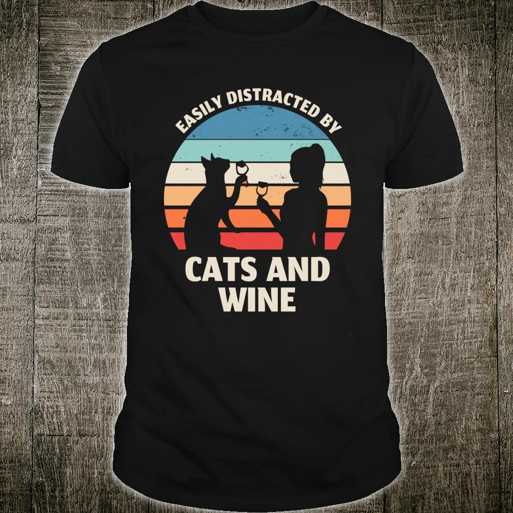 Easily Distracted By Cats And Wine Shirt