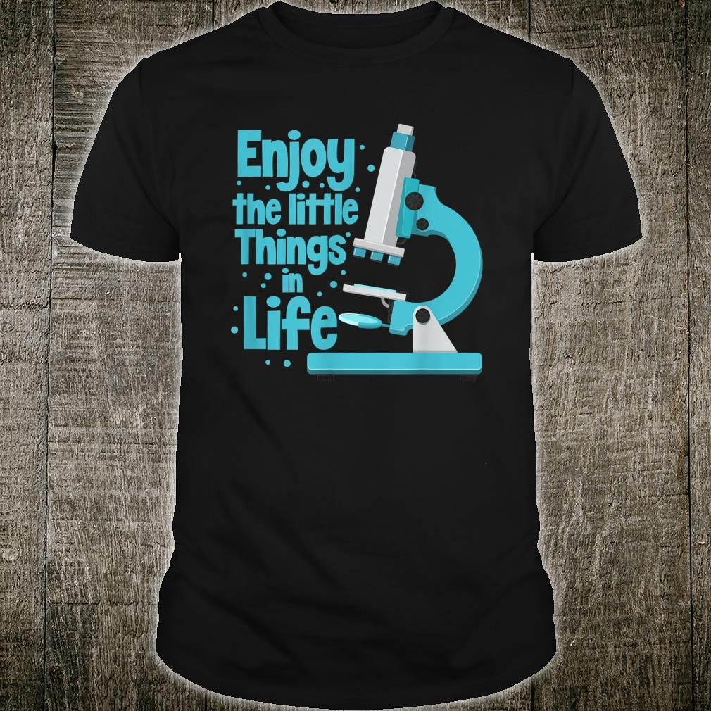 Enjoy The Little Things In Life Biology Biologist Microscope Shirt