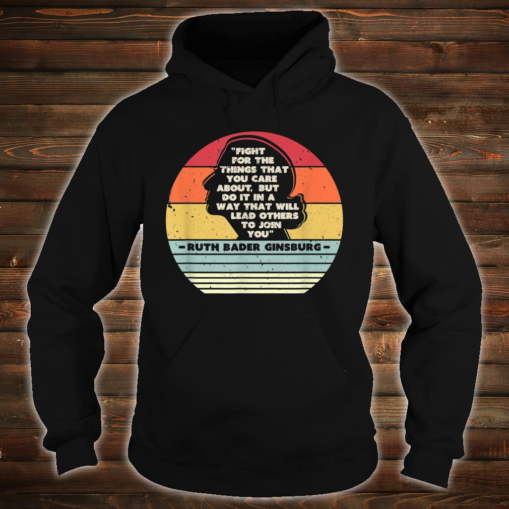 Fight For The Things You Care About Notorious RBG Shirt hoodie