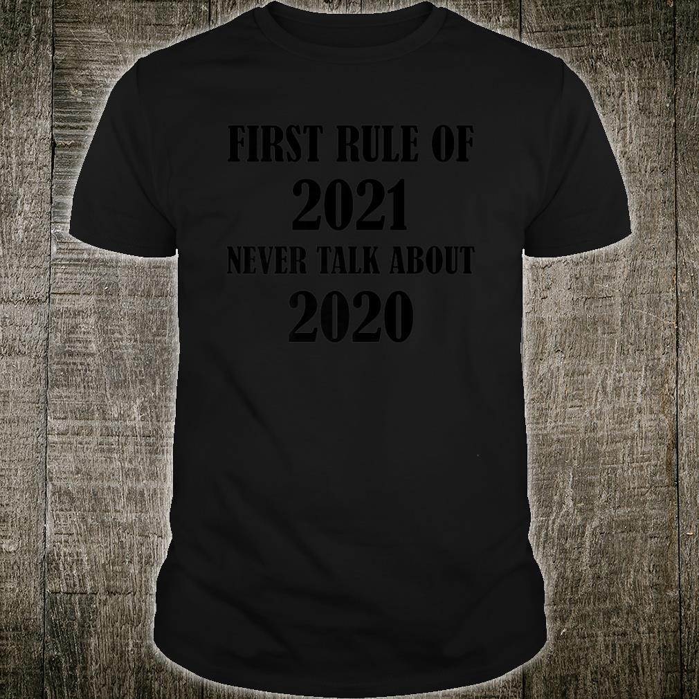 First Rule of 2021 Never Talk About 2020 Christmas Shirt