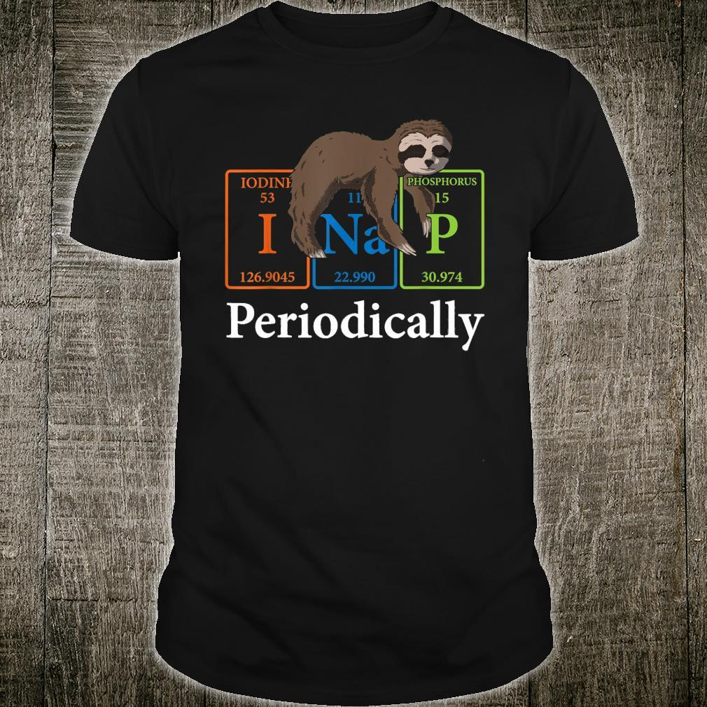 I Nap Periodically Animal Chemist Nerd Lazy Sloth Chemistry Shirt