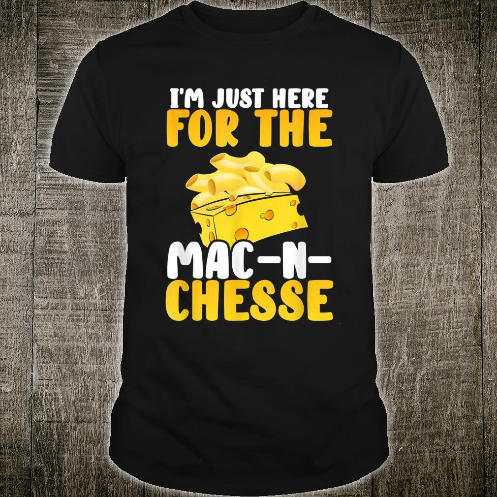 I'm Just Here For The Mac And Cheese Thanksgiving Dinner Shirt