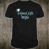 Island life Wife Shirt