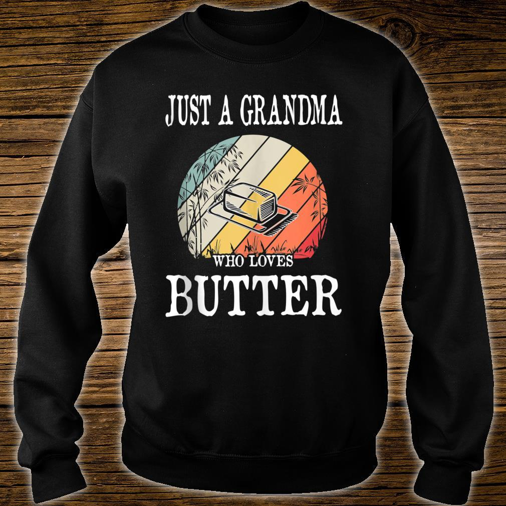 Just A Grandma Who Loves Butter Shirt sweater