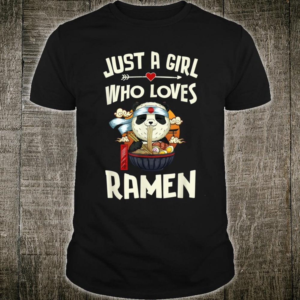 Just a Girl Who Loves Ramen Kawaii Panda Ramen Shirt