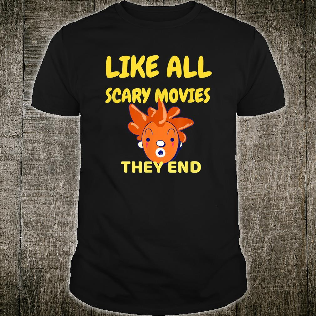 LIKE ALL SCARY MOVIES THEY END BIDEN HARRIS INAUGURATION Shirt