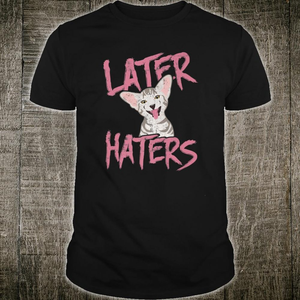 Later Haters Cat Shirt