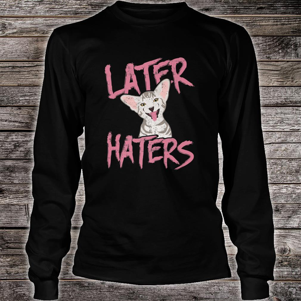 Later Haters Cat Shirt Long sleeved