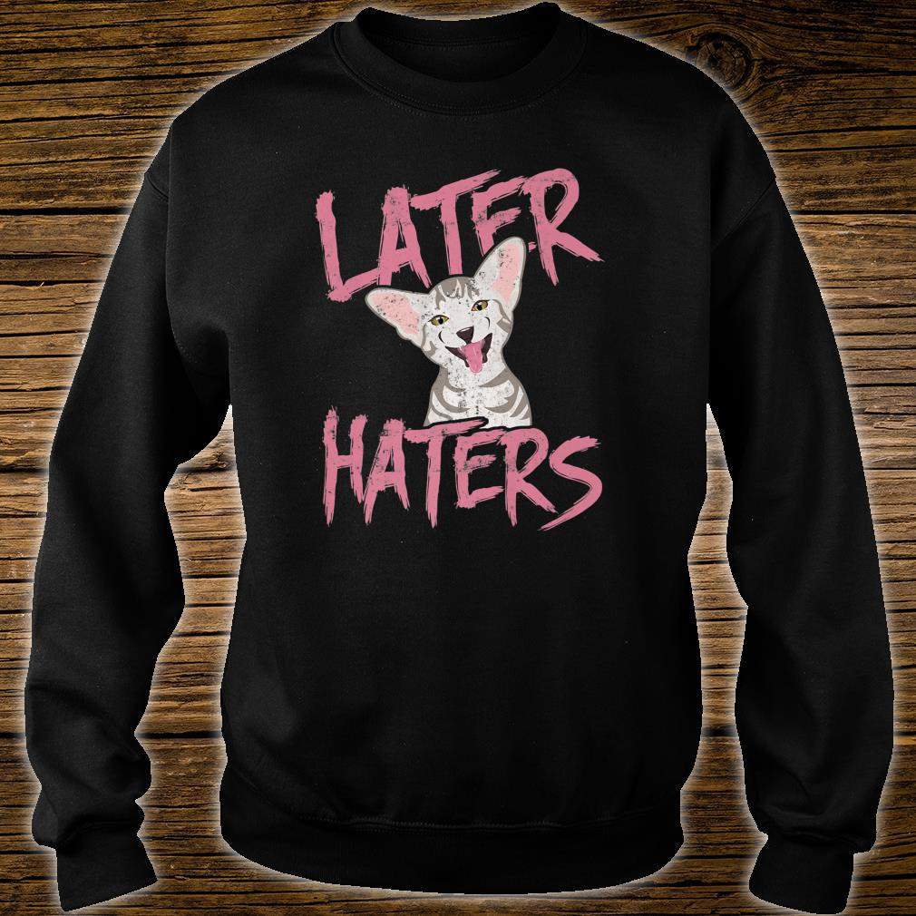 Later Haters Cat Shirt sweater