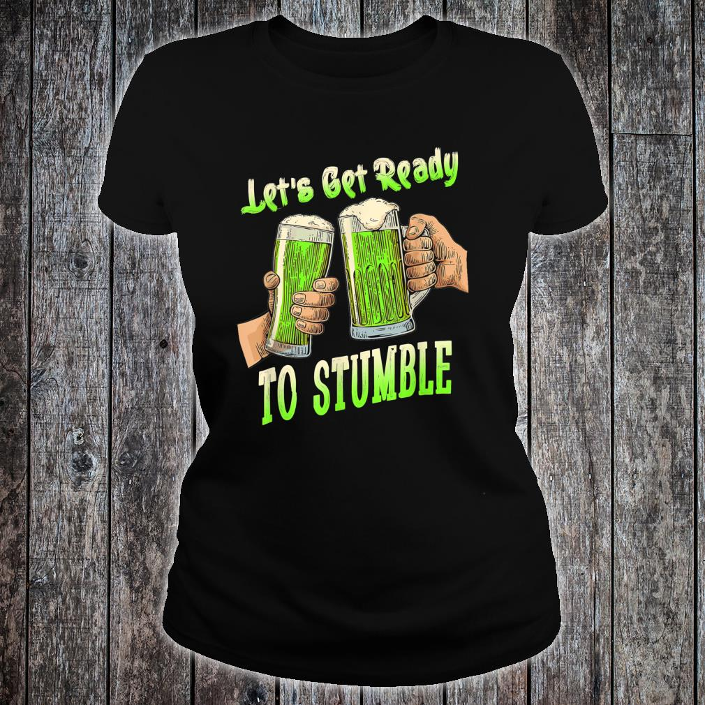 Let's Get Ready To Stumble St Patrick Day Shirt ladies tee