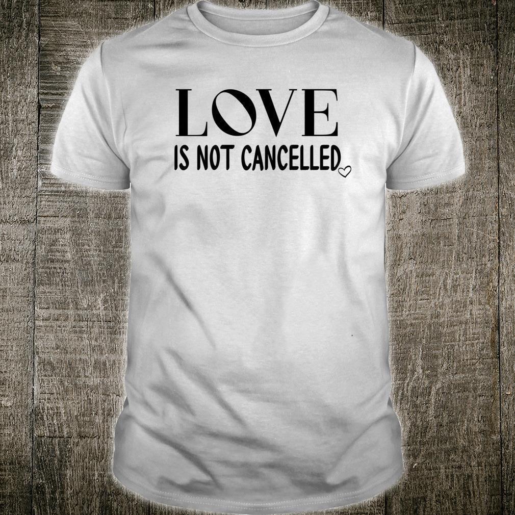 Love is Not Cancelled Our Love Never Fails,Love Wins Shirt