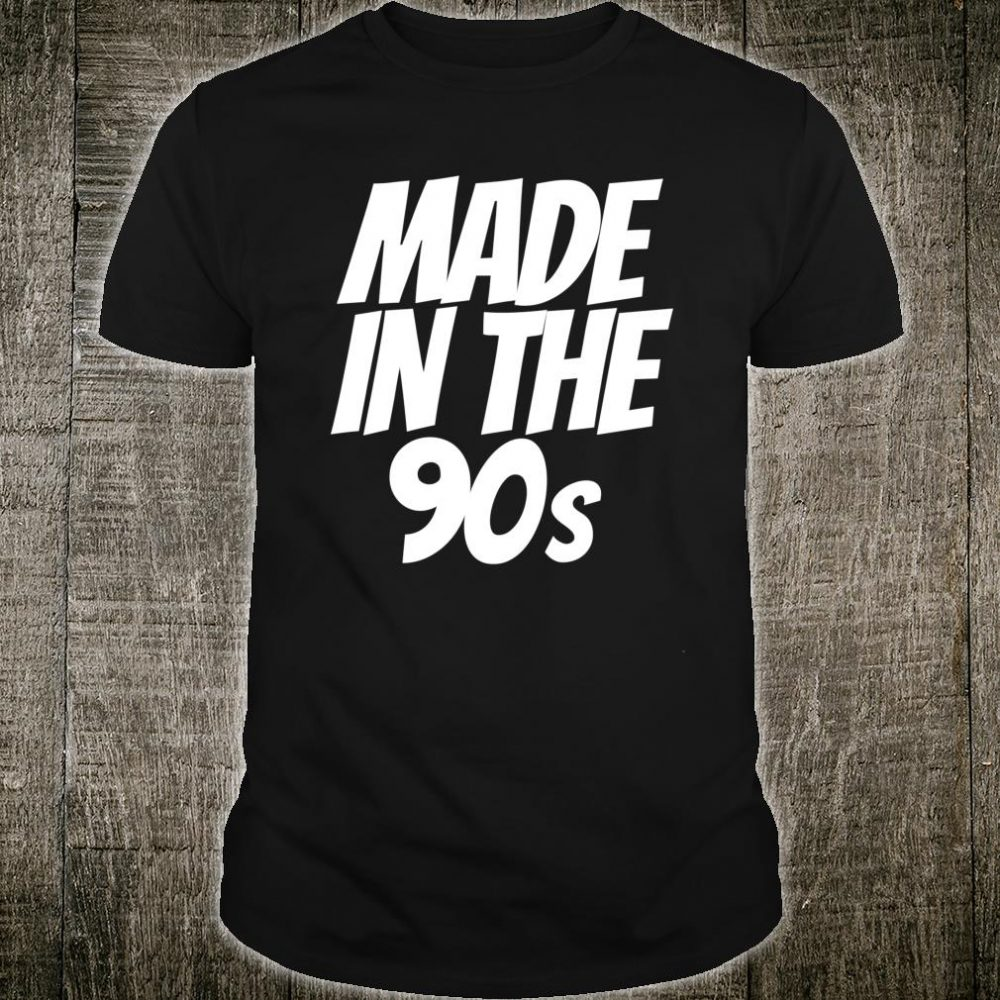 Made in the 90s Shirt