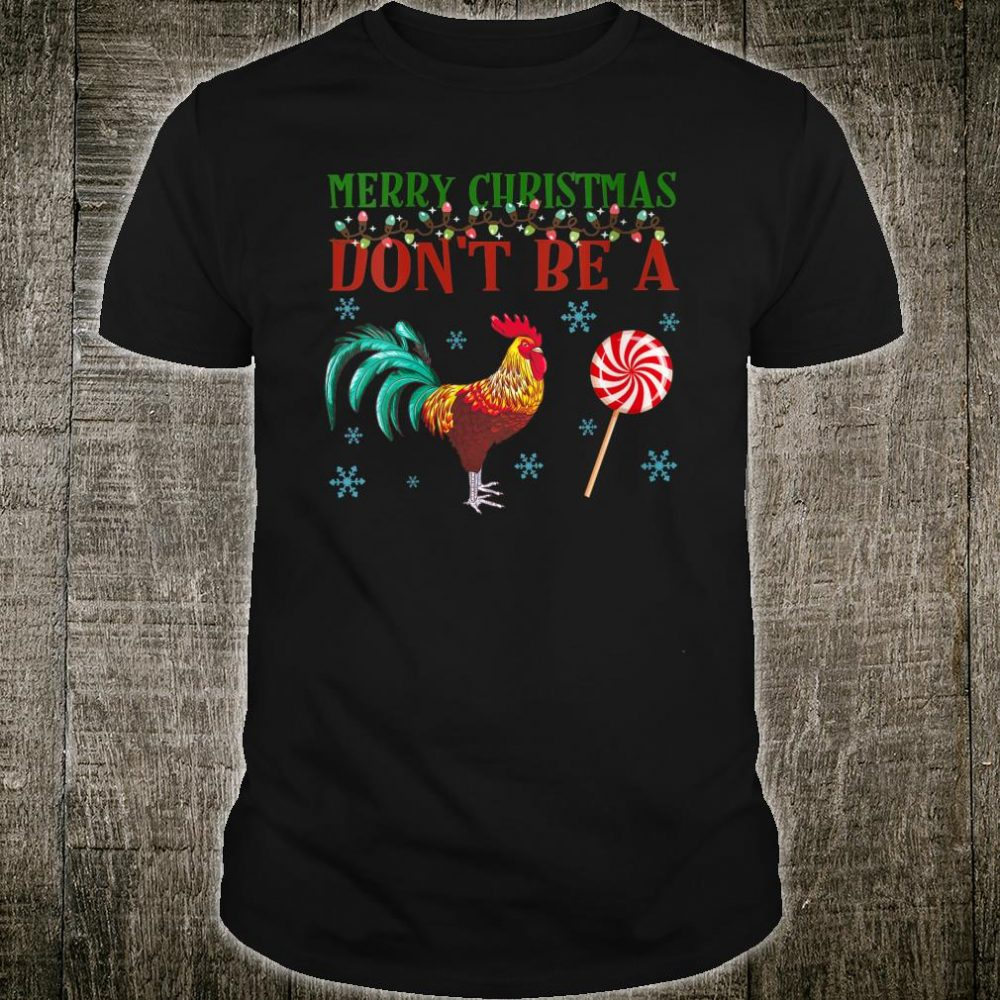 Mery Christmas Don't Be A Cock Sucker Xmas Shirt
