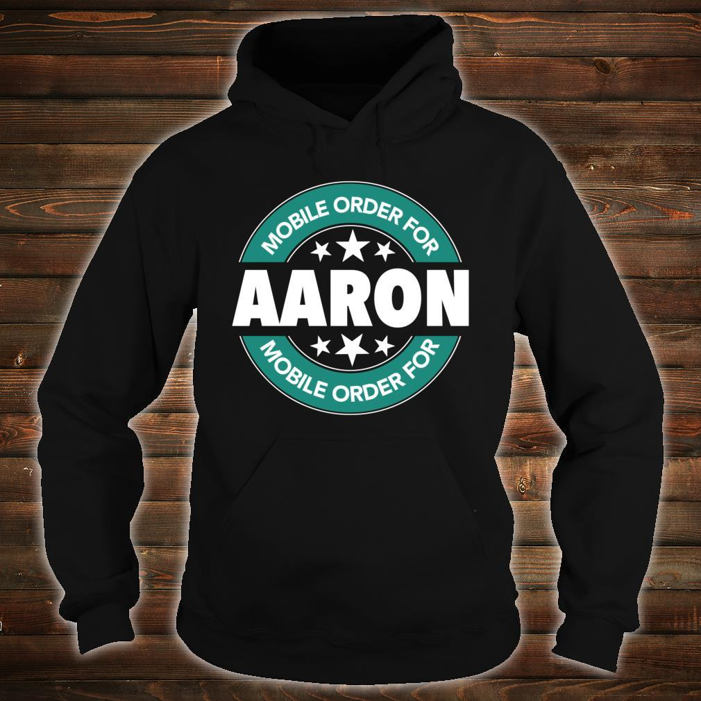 Mobile Order for AARON Shirt hoodie