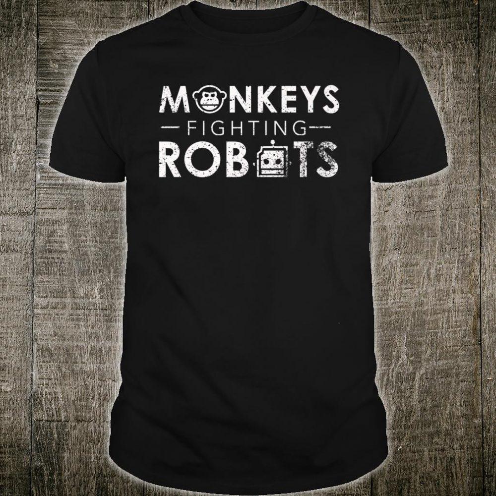 Monkeys Fighting Robots Shirt