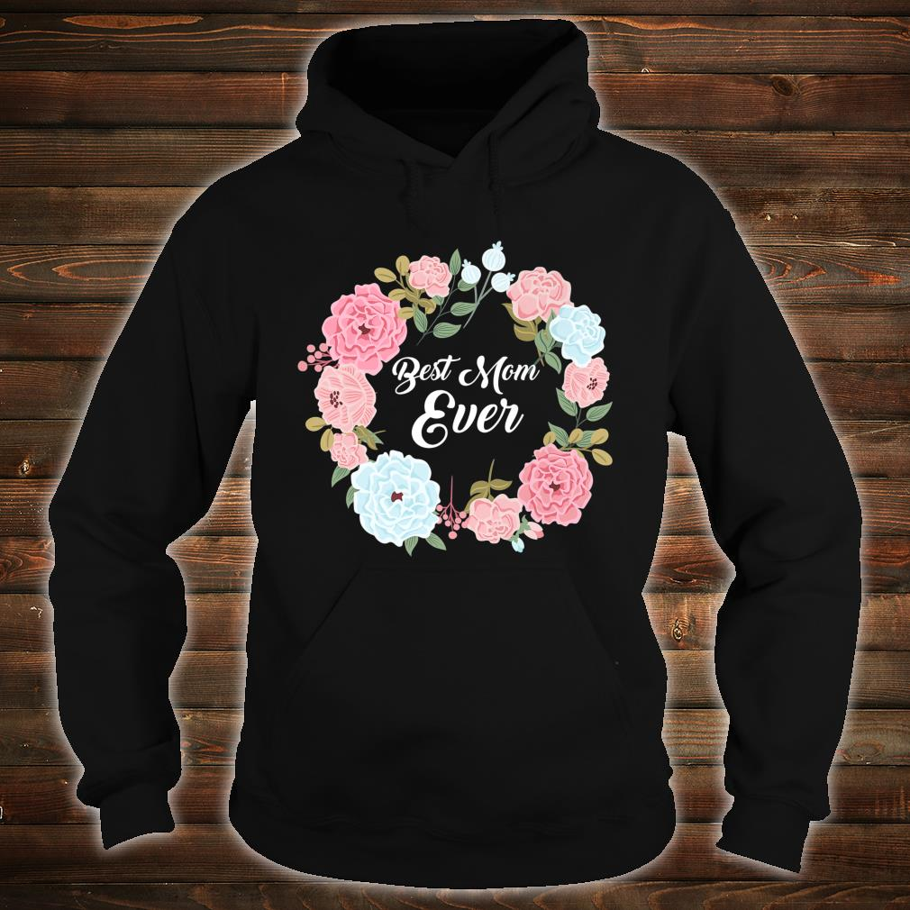 Mothers Day Best Mom Ever Ladies Parent Shirt hoodie