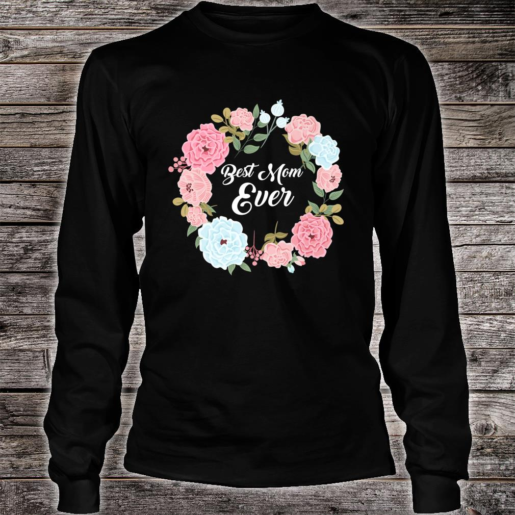 Mothers Day Best Mom Ever Ladies Parent Shirt Long sleeved