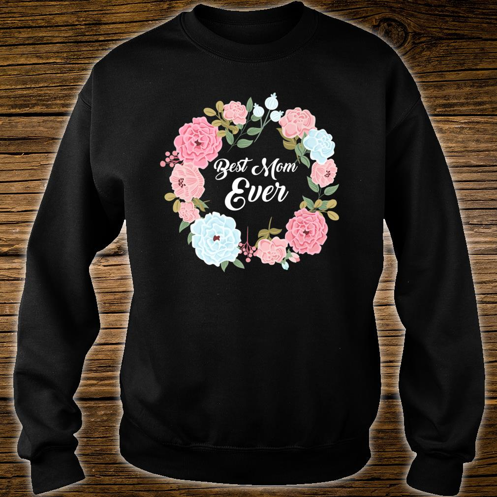 Mothers Day Best Mom Ever Ladies Parent Shirt sweater
