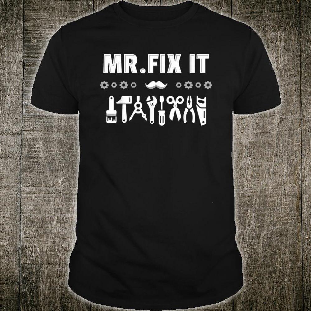 Mr. Fix It Mechanical Tools Handyman Mechanic Shirt
