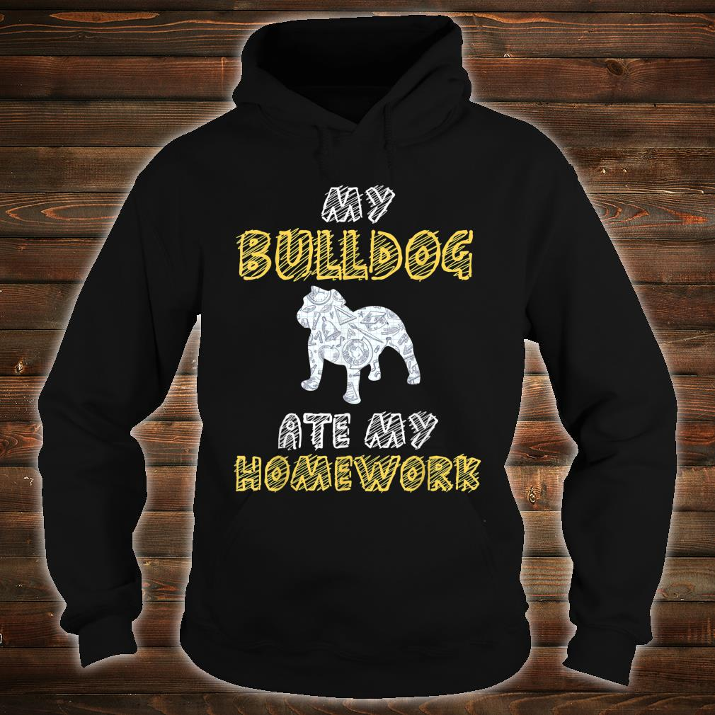 My Bulldog Ate My Homework Pet Pup Shirt hoodie