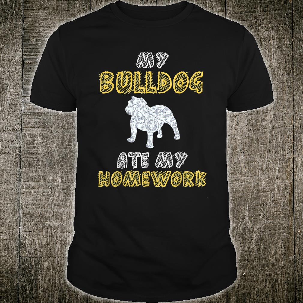 My Bulldog Ate My Homework Pet Pup Shirt
