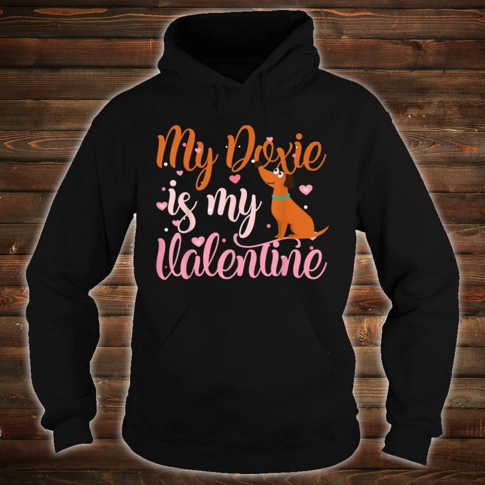 My Doxie Is My Valentine Dog Shirt hoodie