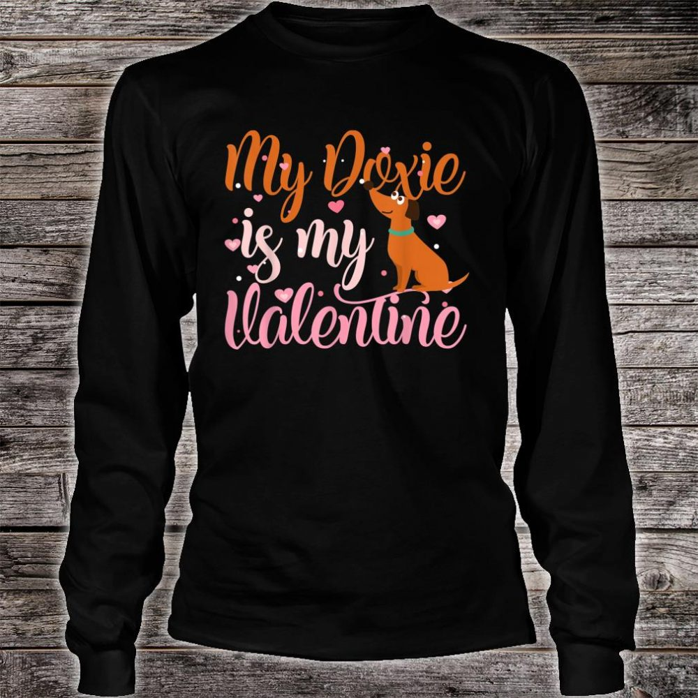 My Doxie Is My Valentine Dog Shirt long sleeved