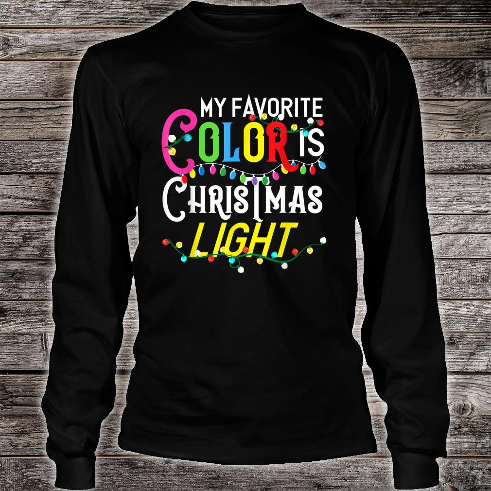 My Favorite Color Is Christmas Lights Merry Christmas Shirt Long sleeved