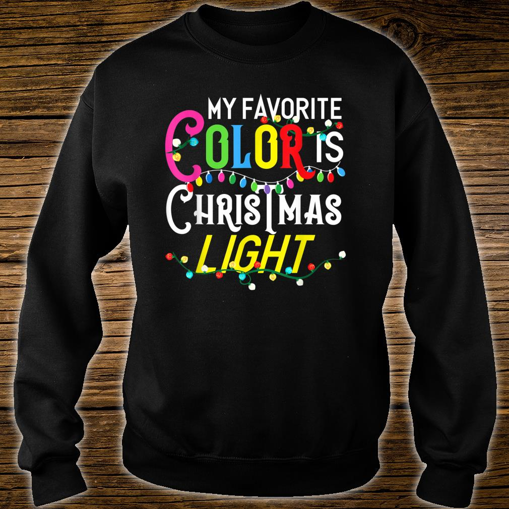My Favorite Color Is Christmas Lights Merry Christmas Shirt sweater