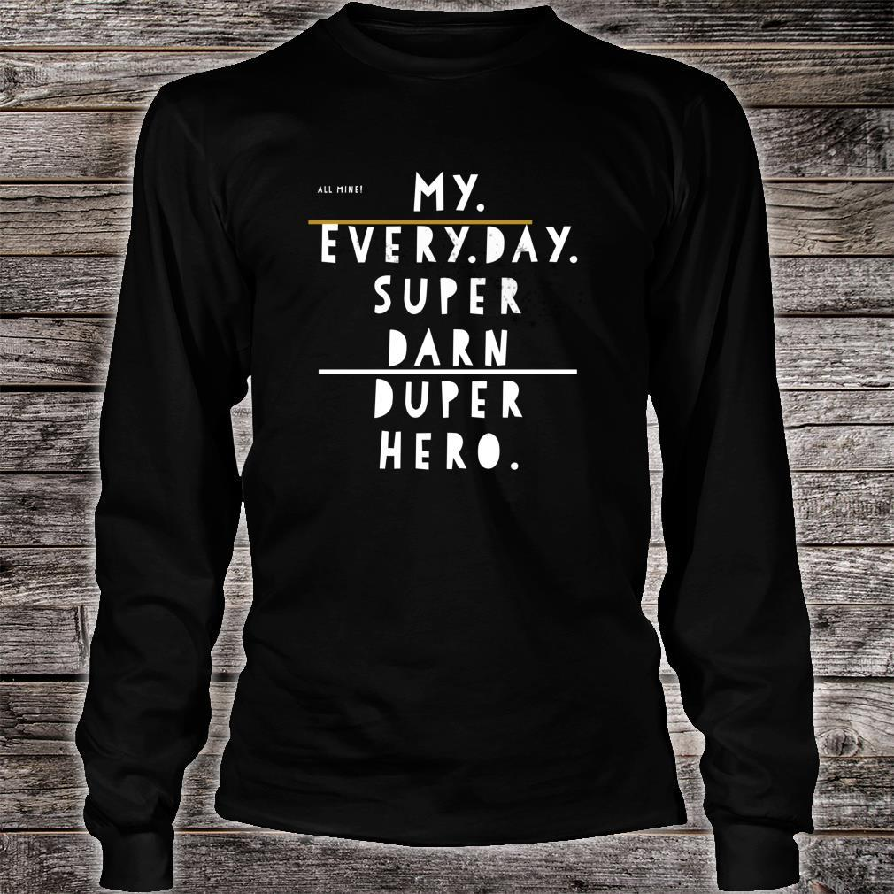 My best friend, superhero and family Shirt long sleeved