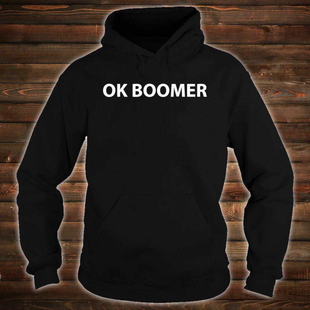 OK Boomer Shirt hoodie
